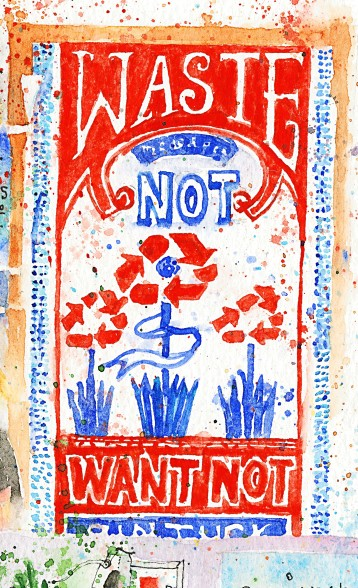 """Waste Not Want Not"" Poster"